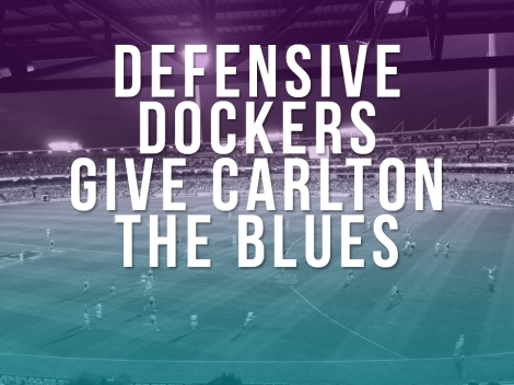 Defensive Dockers give Carlton the Blues