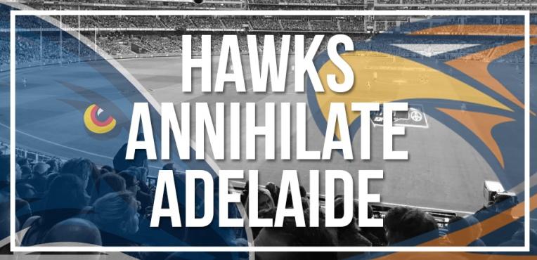 Hawks Annihilate Adelaide