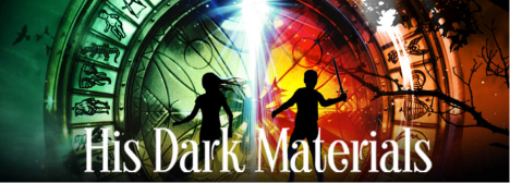 His Dark Materials Stage Play Banner; Sourced from Nuffield Theatre.